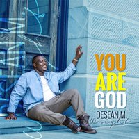 You Are God — DeSean M. Wright