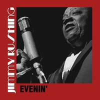 Evenin' — Jimmy Rushing