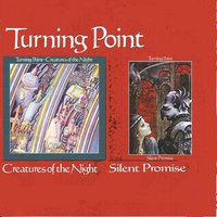 Creatures of the Night/ Silent Promise — TURNING POINT