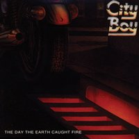 The Day the Earth Caught Fire — City Boy