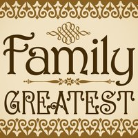 Greatest — FAMILY