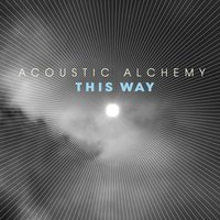 This Way — Acoustic Alchemy