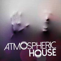 Atmospheric House — House Music