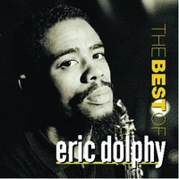 Best Of Eric Dolphy, The — Eric Dolphy