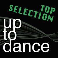 Up to Dance Top Selection — сборник