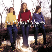 First Offering — The Peasall Sisters