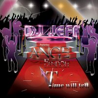 Time Will Tell — DJ Jeff, Ange Fandoh