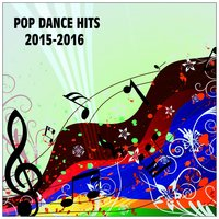 Pop Dance Hits 2015-2016 — сборник