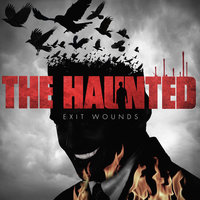 Exit Wounds — The Haunted