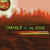 Travels to the Edge — Pete Thelen
