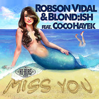Miss You (feat. Coco Hayek) — Robson Vidal, Blond:ish