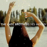 Yes Indeed — The Cate Brothers