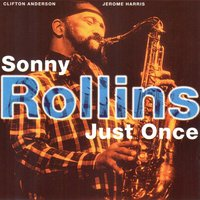Just Once — Sonny Rollins, Clifton Anderson, Jerome Harris