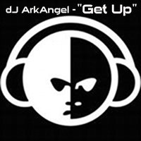 Get Up - Single — DJ ArkAngel