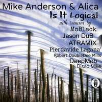 Is It Logical — Mike Anderson, Alica