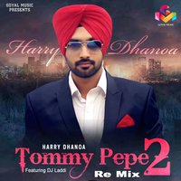 Tommy Pepe 2 — Harry Dhanoa, DJ Laddi