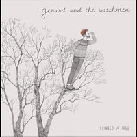 I Climbed a Tree — Dave Gerard and the Watchmen