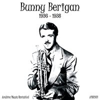 Bunny Berigan and his Orchestra - 1936-8 — Bunny Berigan and His Orchestra