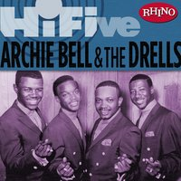Rhino Hi-Five: Archie Bell & The Drells — Archie Bell and The Drells