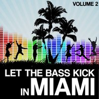 Let the Bass Kick in Miami, Vol. 2 — сборник