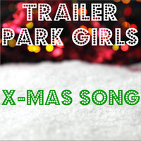 X-Mas Song - Single — Trailer Park Girls