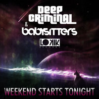 Weekend Starts Tonight EP — Deep Criminal, Babysitters