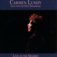 Jazz And The New Songbook: Live At The Madrid — Carmen Lundy