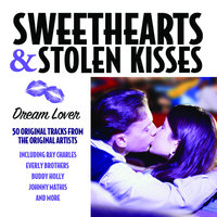 Sweethearts & Stolen Kisses - Dream Lover — сборник
