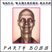 Party Boss — Doug Wahlberg