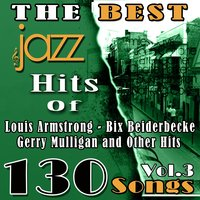 The Best Jazz Hits of Louis Armstrong, Bix Beiderbecke, Gerry Mulligan and Other Hits, Vol. 3 — Джордж Гершвин