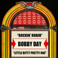 Rockin' Robin / Little Bitty Pretty One — Bobby Day