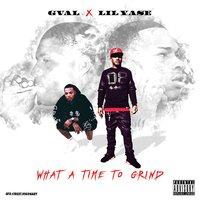 What a Time to Grind - EP — Lil Yase, G-Val