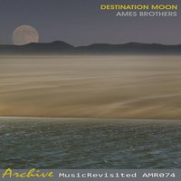 Destination Moon — Ames Brothers, Sid Ramin's Orchestra