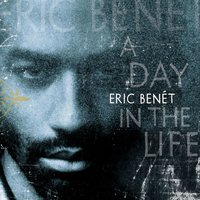 A Day In The Life — Eric Benet
