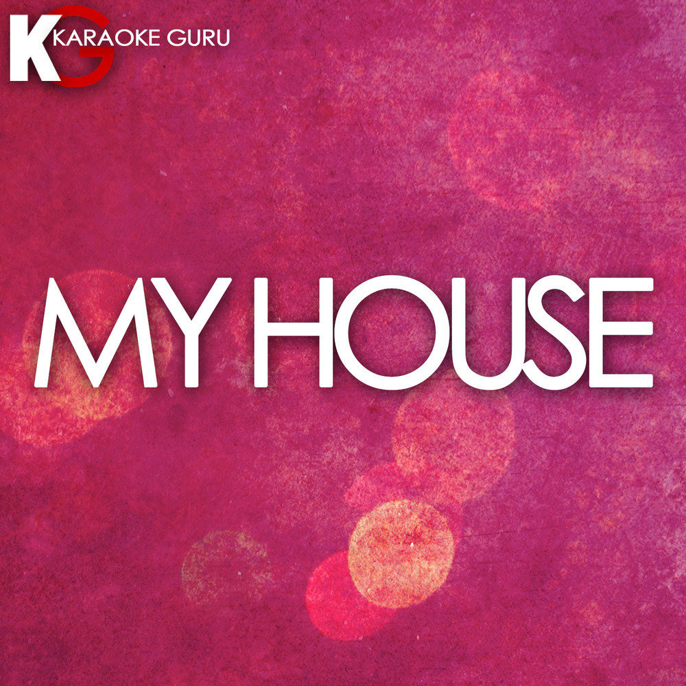 My house karaoke guru for My house house music