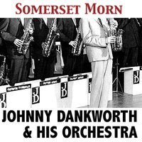 Somerset Morn — Johnny Dankworth & His Orchestra
