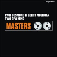 Two of a Mind — Paul Desmond, Gerry Mulligan