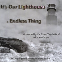 It's Our Lighthouse & Endless Thing — Steve Chapin
