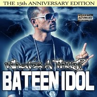 What'z a Thug? — Bateen Idol