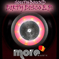 Dirty Disco EP — Southbound