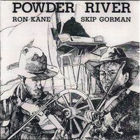 Powder River — Ron Kane