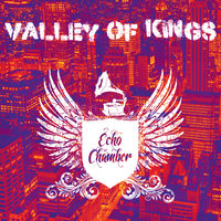 Valley of Kings — Echo Chamber