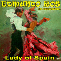 Lady of Spain - Edmundo Ros and His Orchestra — Edmundo Ros and His Orchestra