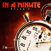 In a Minute — Kylan P.