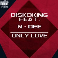 Only Love — N-Dee, Diskoking