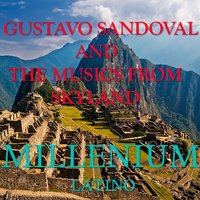Millenium Latino — Gustavo Sandoval, The Music from Skyland, Gustavo Sandoval and The Music from Skyland