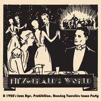 Fitzgerald's World: A 1920's Jazz Age, Prohibition, Roaring Twenties Lawn Party — сборник
