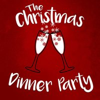 The Christmas Dinner Party — Christmas Band, The Christmas Party Singers, The Merry Christmas Players, Christmas Band|The Christmas Party Singers|The Merry Christmas Players