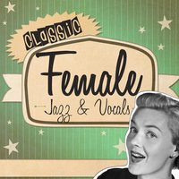 Classic Female Jazz & Vocals — сборник