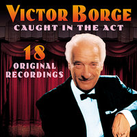 Caught In The Act — Victor Borge